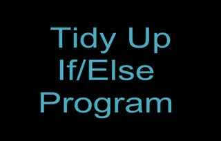 Tidy Up the If Else Program