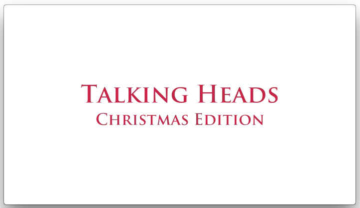 Talking Heads Christmas Edition 2014