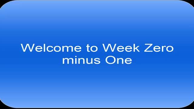Welcome to Week Zero minus 1